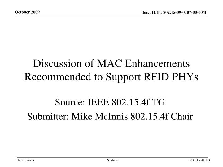 Discussion of MAC Enhancements Recommended to Support RFID PHYs