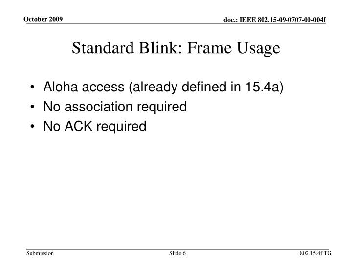 Standard Blink: Frame Usage
