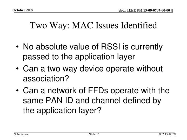 Two Way: MAC Issues Identified