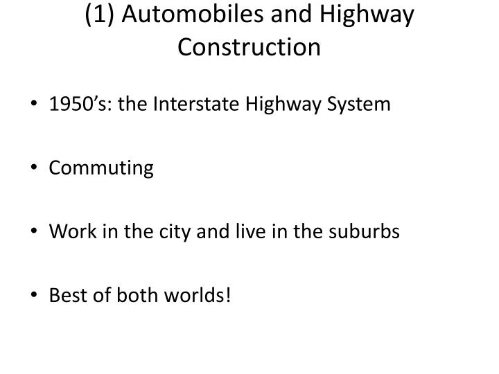(1) Automobiles and Highway Construction