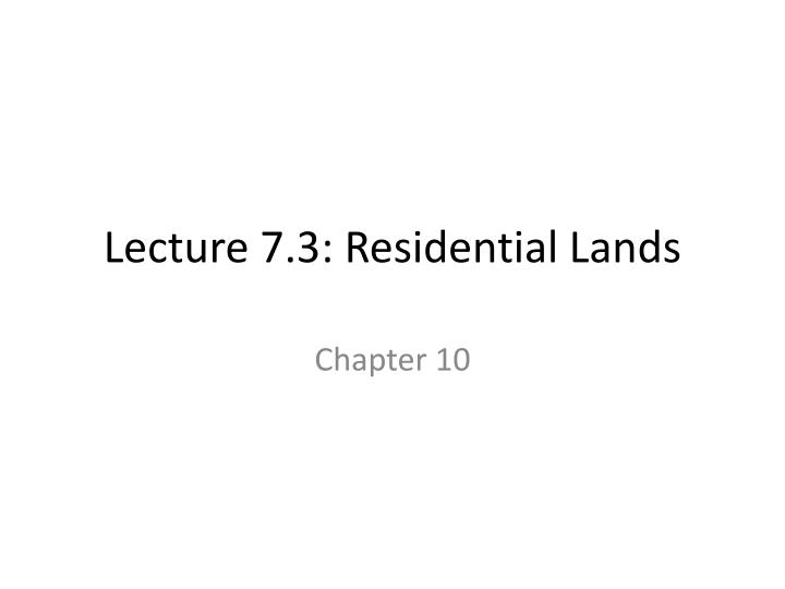 Lecture 7 3 residential lands