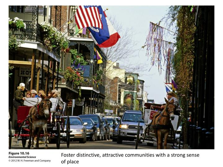 Foster distinctive, attractive communities with a