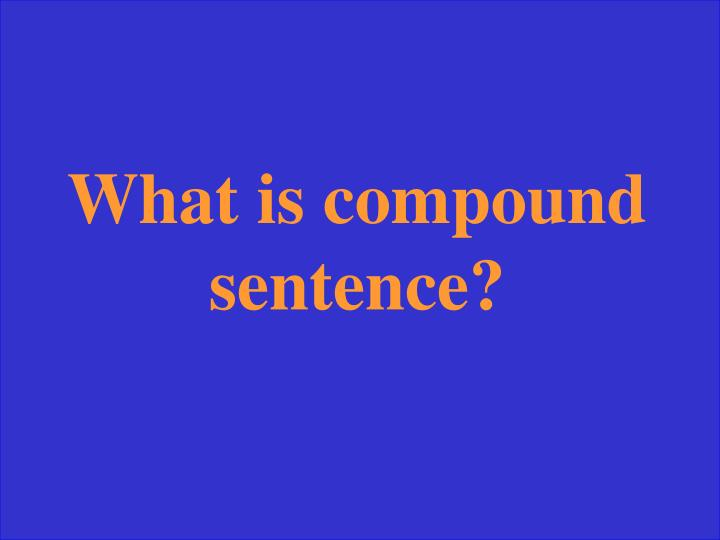 What is compound sentence?