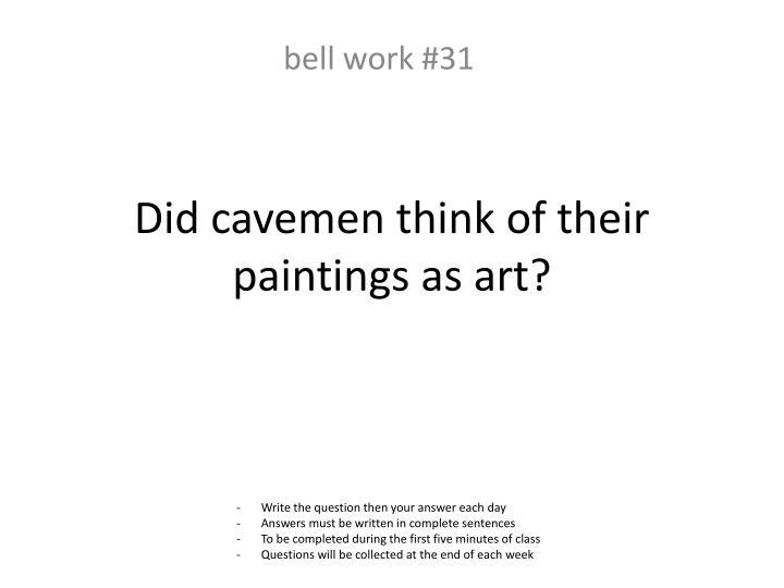Did cavemen think of their paintings as art?