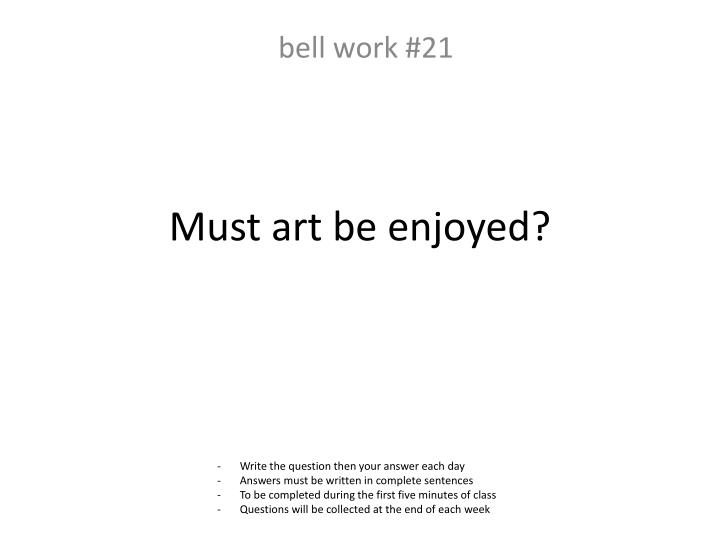 Must art be enjoyed?
