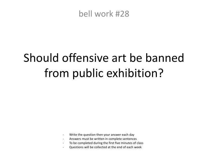 Should offensive art be banned from public exhibition?
