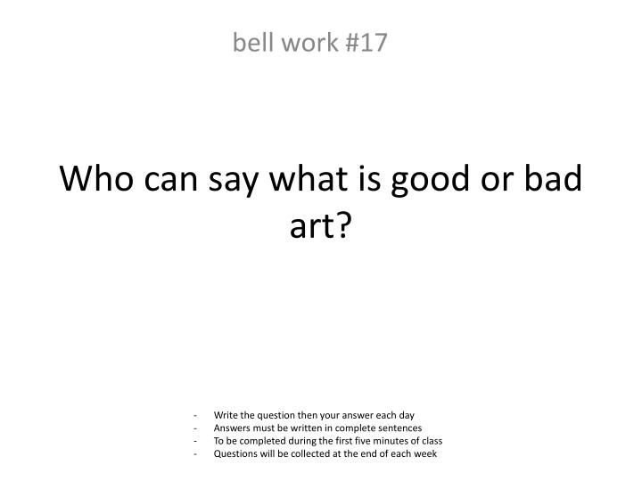 Who can say what is good or bad art?