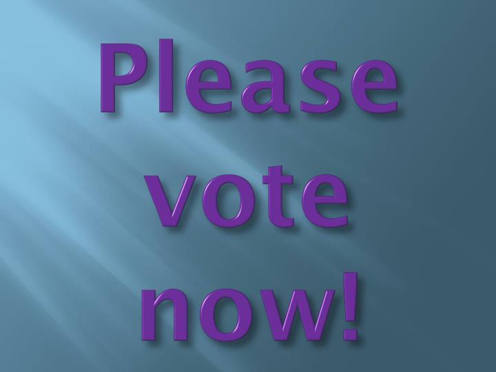 Please vote now!