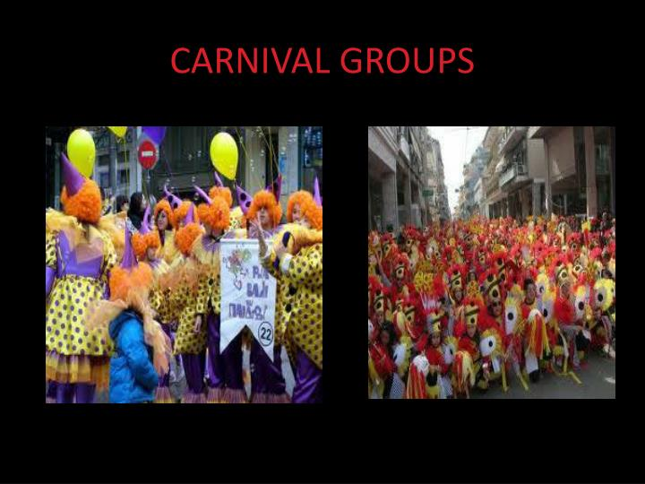 CARNIVAL GROUPS