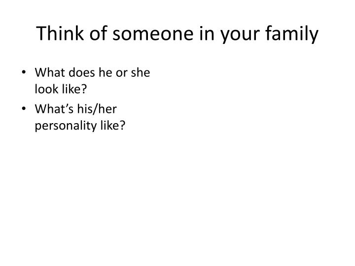 Think of someone in your family
