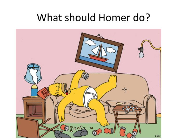 What should homer do