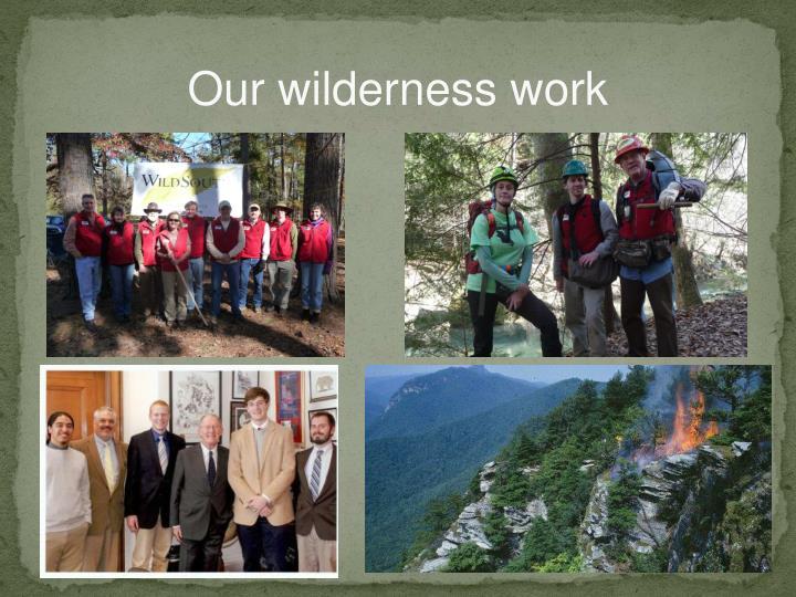 Our wilderness work