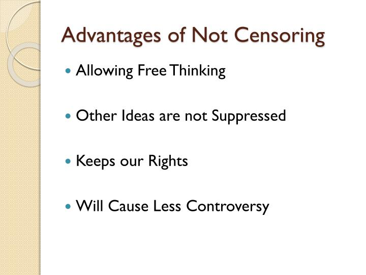 Advantages of Not Censoring