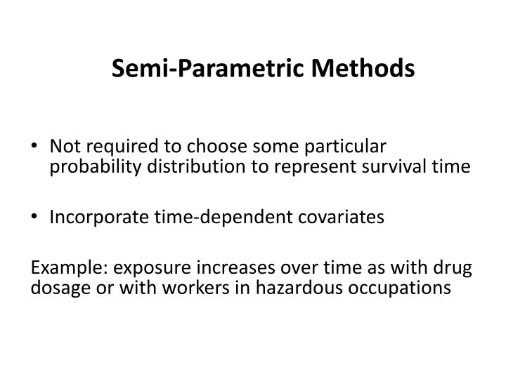 Semi-Parametric Methods