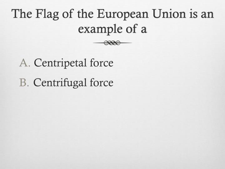 The Flag of the European Union is an example of a
