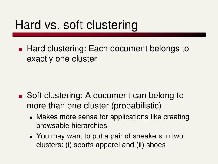 Hard vs. soft clustering