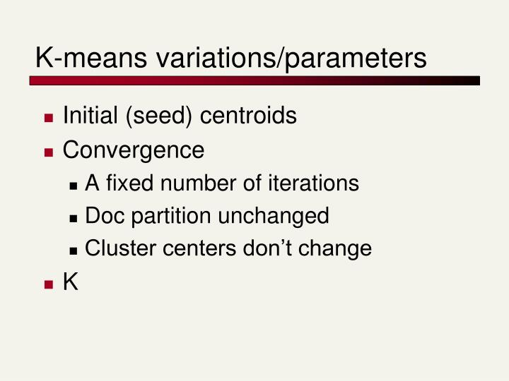 K-means variations/parameters
