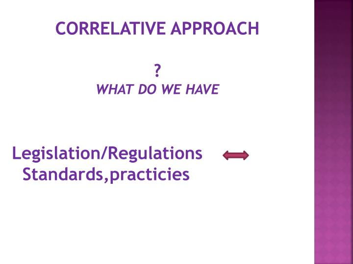 Correlative approach what do we have