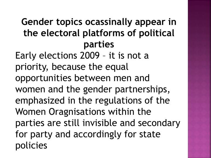 Gender topics ocassinally appear in the electoral platforms of political parties