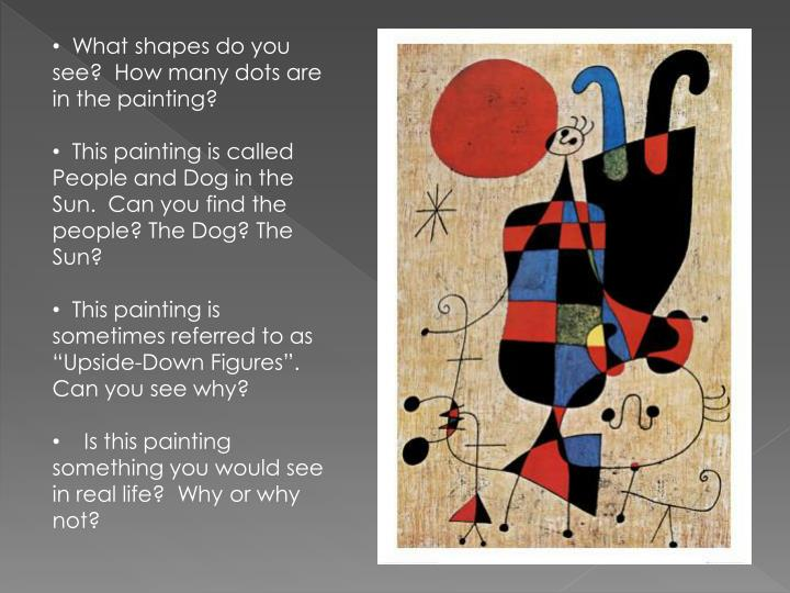 What shapes do you see?  How many dots are in the painting?