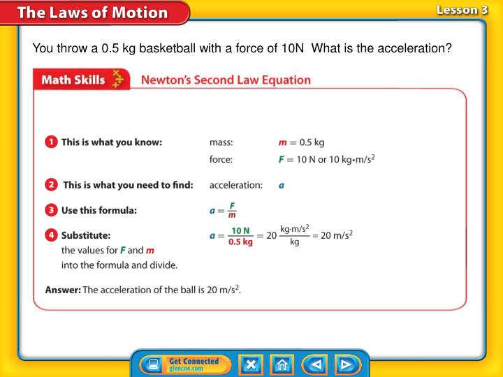 You throw a 0.5 kg basketball with a force of 10N  What is the acceleration?