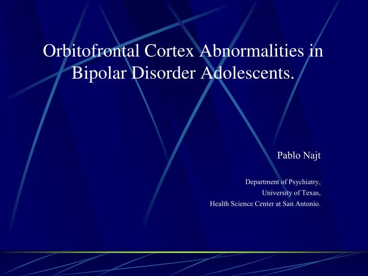Orbitofrontal cortex abnormalities in bipolar disorder adolescents