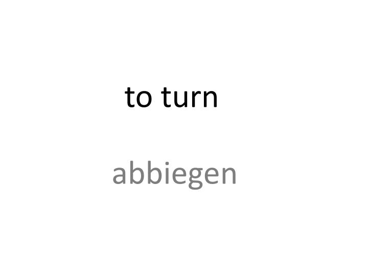 to turn