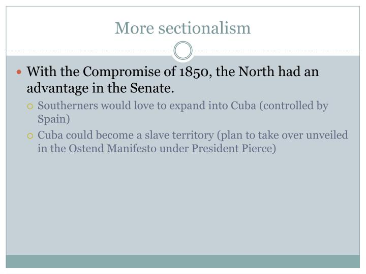 More sectionalism