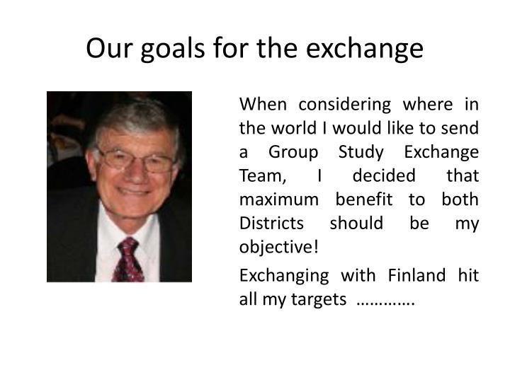 Our goals for the exchange