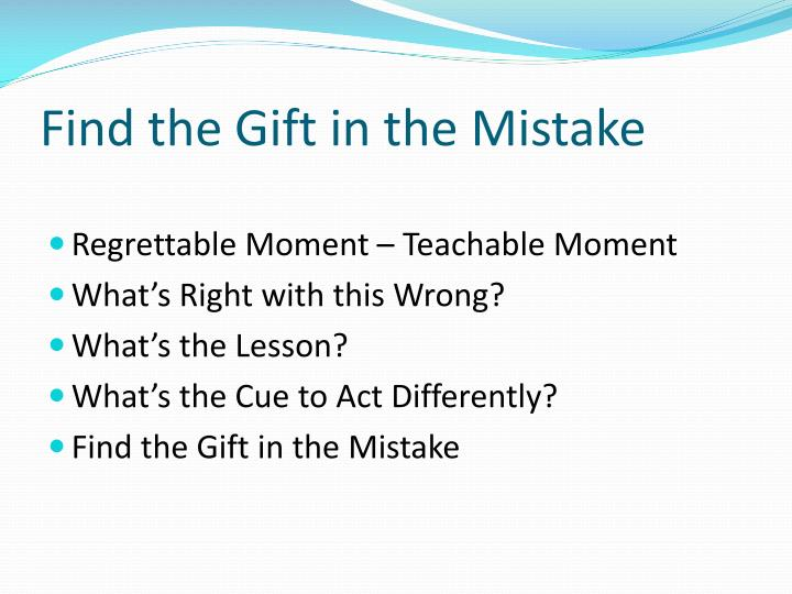 Find the Gift in the Mistake