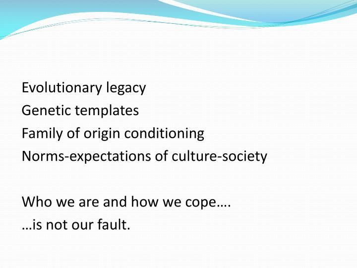 Evolutionary legacy