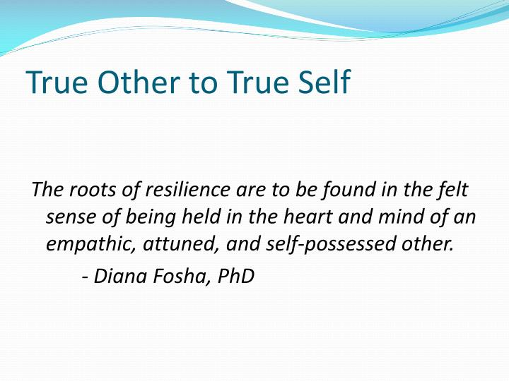 True Other to True Self