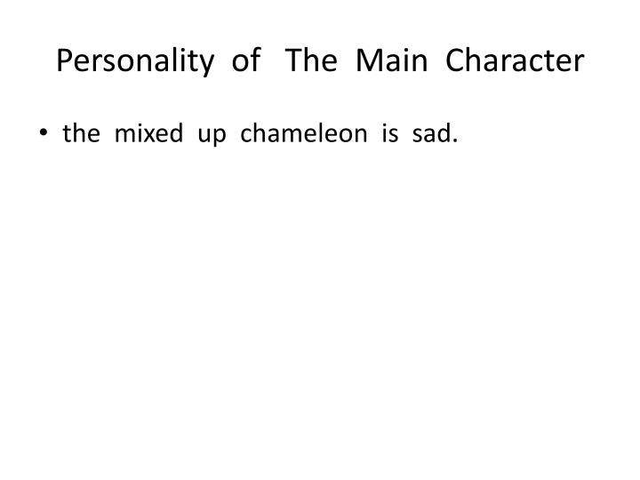 Personality  of   The  Main  Character