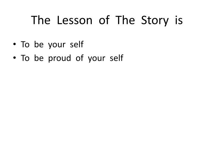 The  Lesson  of  The  Story  is
