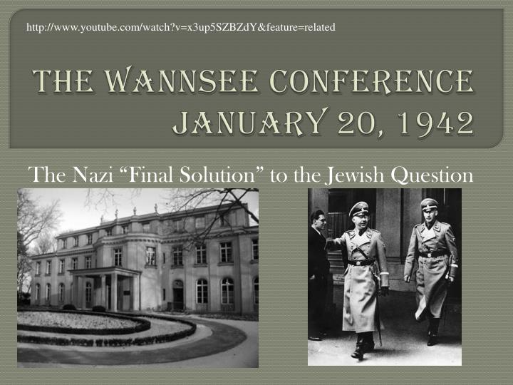 the wannsee conference The wannsee villa in berlin, the conference venue, opened as a museum in january 1992 three months later i attempted to bring a school.