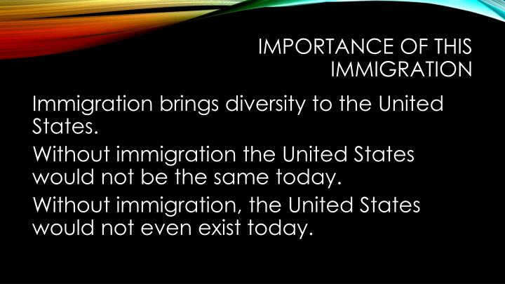 Importance of this Immigration