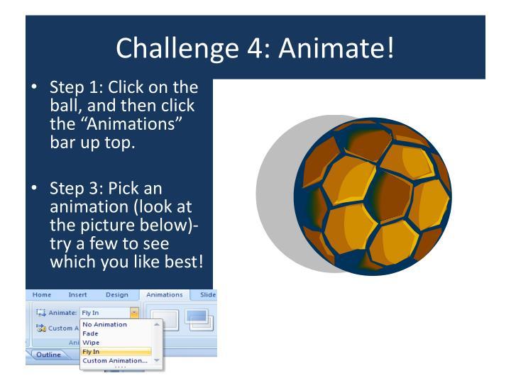 Challenge 4: Animate!