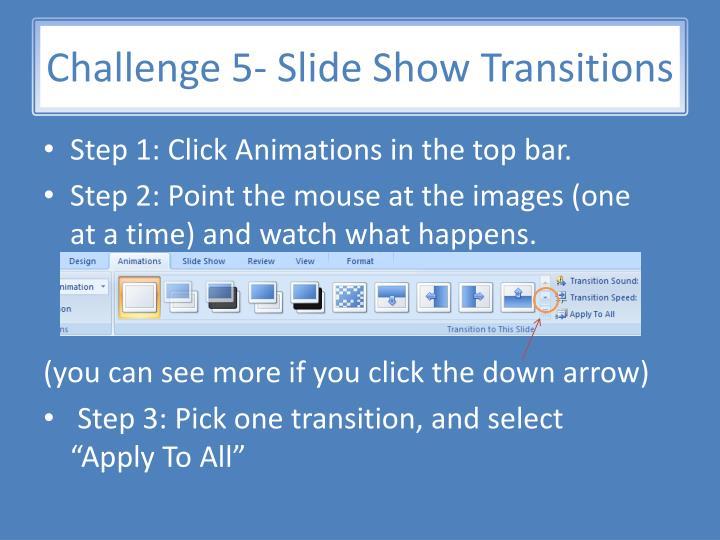 Challenge 5- Slide Show Transitions