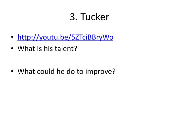 3. Tucker