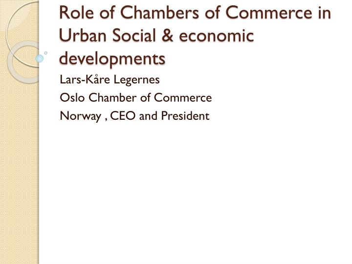 Role of chambers of commerce in urban social economic developments