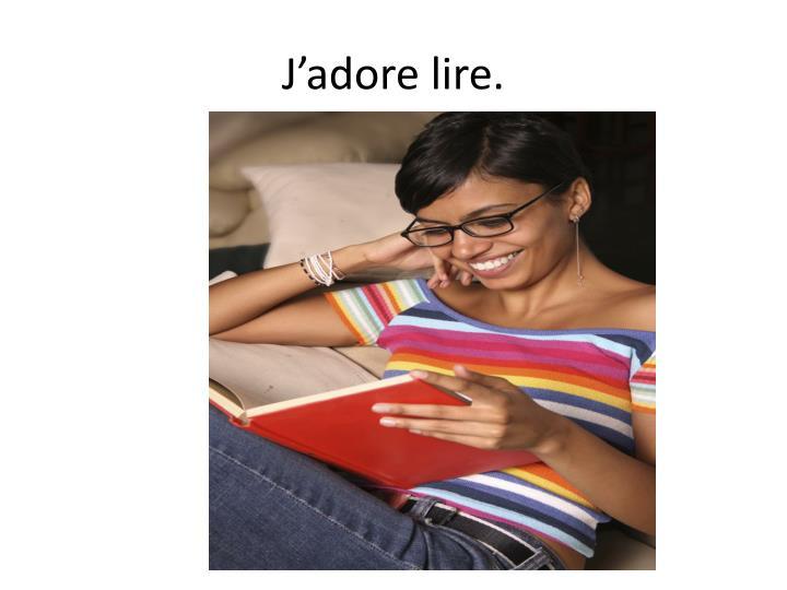 J'adore lire.