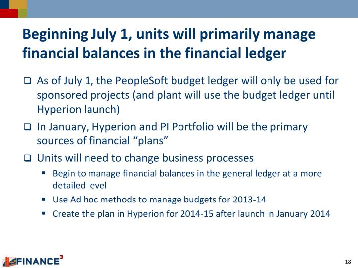 Beginning July 1, units will primarily manage financial balances in the financial ledger