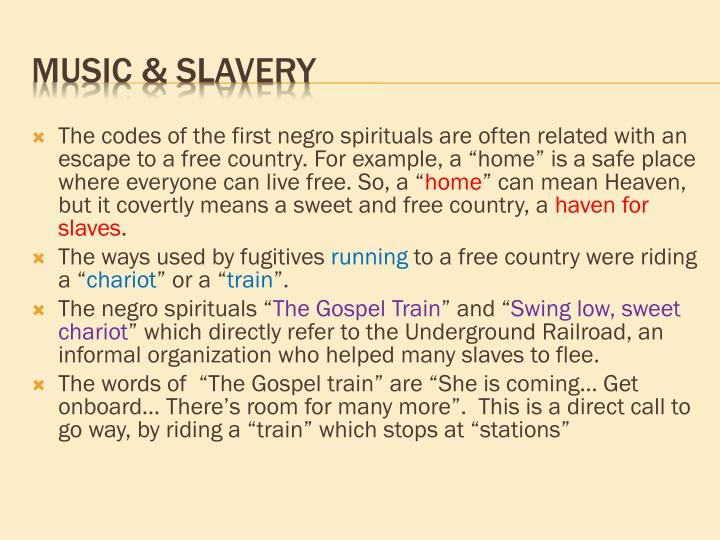 "The codes of the first negro spirituals are often related with an escape to a free country. For example, a ""home"" is a safe place where everyone can live free. So, a """