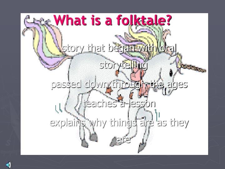 What is a folktale?