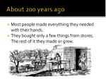 about 200 years ago