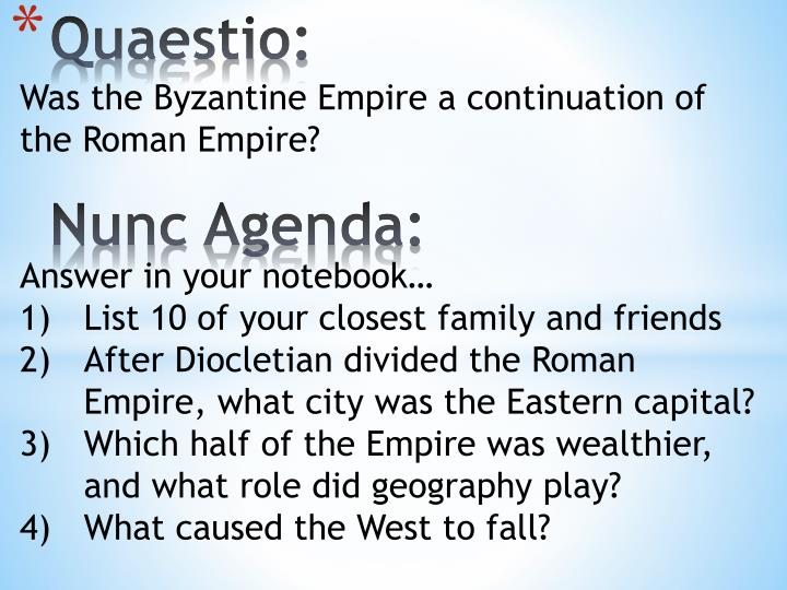 Was the Byzantine Empire a continuation of the Roman Empire?