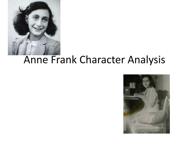 Character Analysis Essay for Anne Frank?
