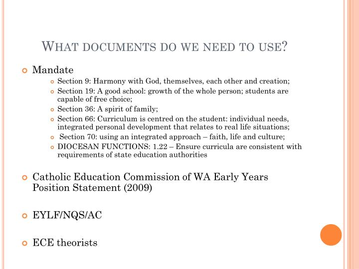 What documents do we need to use?