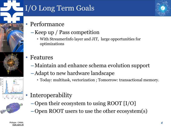 I/O Long Term Goals