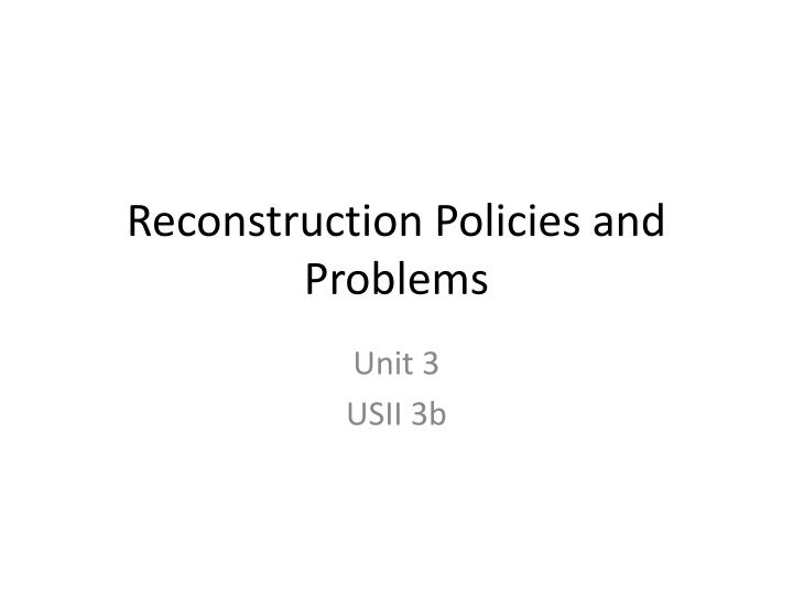 reconstruction policies